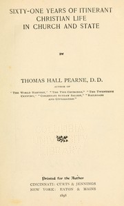 Cover of: Sixty-one years of intinerant Christian life in church and state | Thomas Hall Pearne
