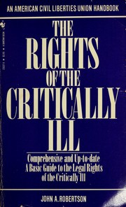 Cover of: The rights of the critically ill | Robertson, John A.