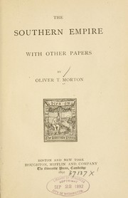 Cover of: The southern empire | Oliver Throck Morton