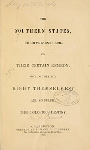 Cover of: Southern states, their present peril, and their certain remedy | Townsend, John