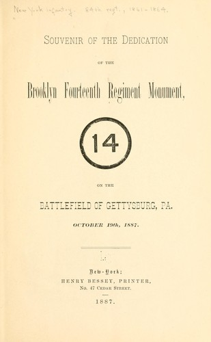 Souvenir of the Brooklyn Fourteenth regiment monument ... on the battlefield of Gettysburg, Pa., October 19th, 1887 by New York infantry. 84th regt