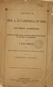 Cover of: Speech of Hon. L. D. Campbell, of Ohio, on southern aggression, the purposes of the union, and the comparative effects of slavery and freedom: with a facsimile of the signatures to the atrticles of association of the Continental Congress by Lewis Davis Campbell