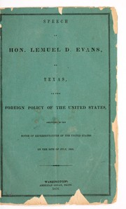 Cover of: Speech of Hon. Lemuel D. Evans, of Texas, on the foreign policy of the United States, delivered in the House of representatives of the United States on the 24th of July, 1856 | Lemuel Dale Evans