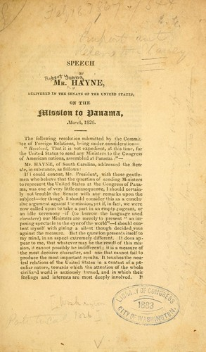 Speech of Mr. Hayne, delivered in the Senate of the United States, on the mission to Panama, March, 1826 by Robert Young Hayne