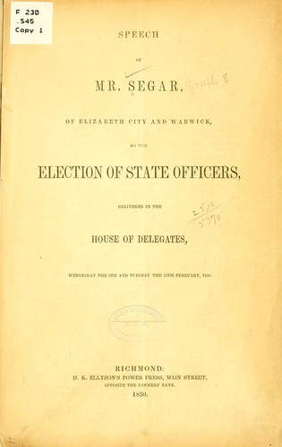 Speech of Mr. Segar, of Elizabeth City and Warwick, on the election of state officers by Segar, Joseph Eggleston