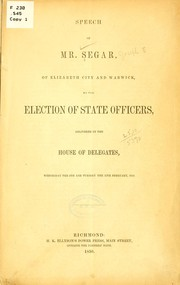 Cover of: Speech of Mr. Segar, of Elizabeth City and Warwick, on the election of state officers by Segar, Joseph Eggleston