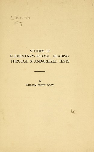 Studies of elementary-school reading through standardized tests by William S. Gray
