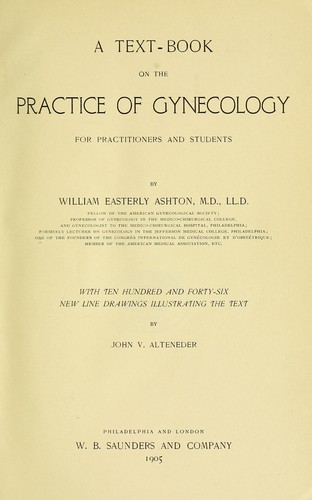 A text-book on the practice of gynecology by Ashton, William Easterly