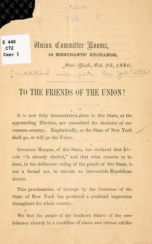 To the friends of the Union! by Constitutional union party. New York (State)