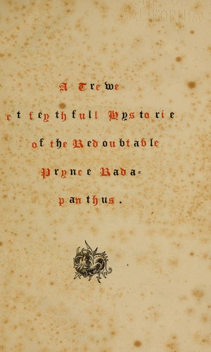 A trewe & feythfull hystorie of the redoubtable Prynce Radapanthus by J. Addey Repton