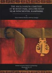 Cover of: The Anglo-Saxon cemetery at Worthy Park, Kingsworthy, near Winchester, Hampshire by Sonia Chadwick Hawkes