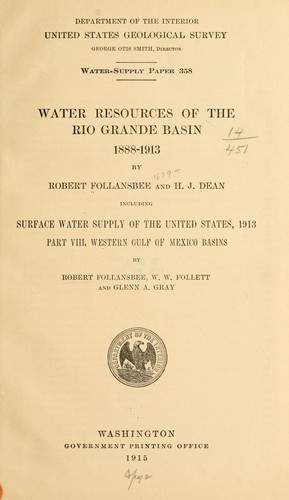 Water resources of the Rio Grande basin, 1888-1913 by Robert Follansbee