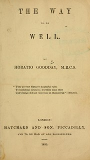 Cover of: The way to be well | Horatio Goodday