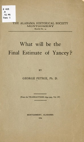 What will be the final estimate of Yancey? by Petrie, George