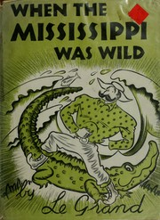 When the Mississippi was wild