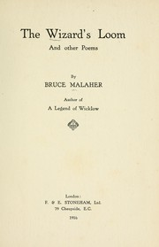 Cover of: The wizard's loom and other poems | Bruce Malaher