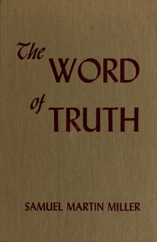 The word of truth by Samuel Martin Miller