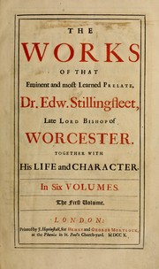 Cover of: The works of the eminent and most learned prelate Dr. Edw. Stillingfleet | Edward Stillingfleet