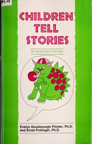 Cover of: Children tell stories by Evelyn Goodenough Pitcher
