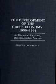 Cover of: Development of the Greek economy, 1950-91 | George A. Jouganatos