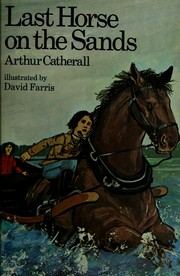 Cover of: Last horse on the sands | Arthur Catherall