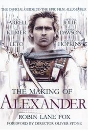 Cover of: The Making Of Alexander | Robin Lane Fox