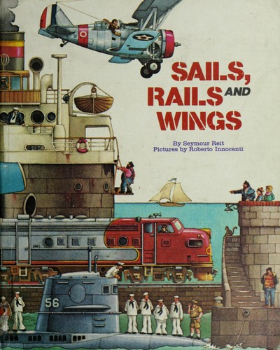 Sails, rails, and wings by Seymour Reit