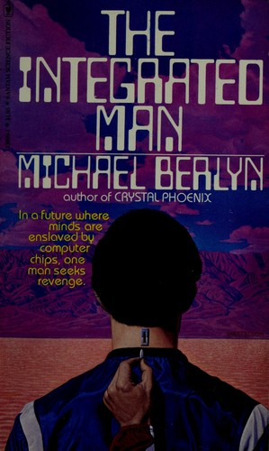 Integrated Man by Michael Berlyn