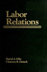 Cover of: Labor relations by David A. Dilts