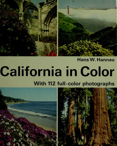 California in color by Hans W. Hannau