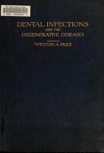 Dental infections, oral and systemic by Weston A. Price
