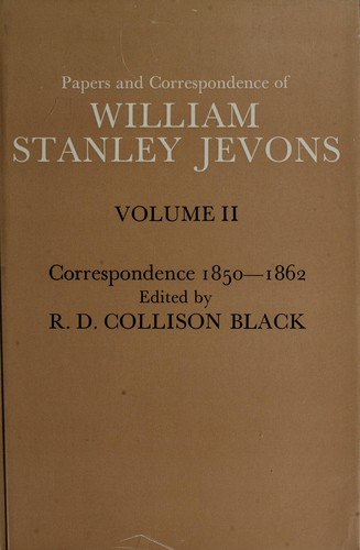 Papers and correspondence of William Stanley Jevons by William Stanley Jevons