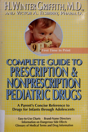 Complete guide to presciption & nonprescription pediatric drugs by H. Winter Griffith