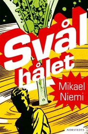 Cover of: Svålhålet by Mikael Niemi