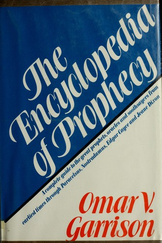 The encyclopedia of prophecy by Omar V. Garrison