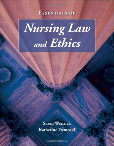 Essentials of nursing law and ethics by Susan Westrick Killion