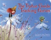 Cover of: The Tiptoe Guide to Tracking Fairies | Ammi-Joan Paquette