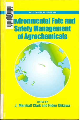 Environmental fate and safety management of agrochemicals by Pan-Pacific Conference on Pesticide Science (3rd 2003 Honolulu, Hawaii)
