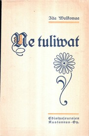 Cover of: Ne tulivat by Ilta Walkomaa