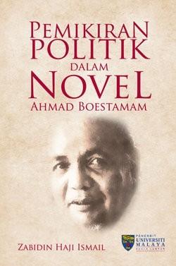 Cover of: Pemikiran politik dalam novel Ahmad Boestamam by Zabidin Haji Ismail. - 7240340-L