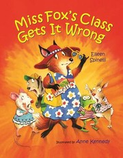 Cover of: Miss Fox's class gets it wrong | Eileen Spinelli