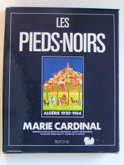 Cover of: Les pieds-noirs by Cardinal, Marie.