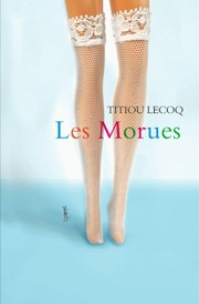 Cover of: Les Morues by Titiou Lecoq
