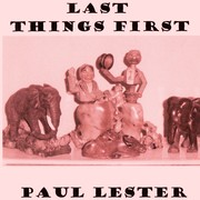 Cover of: Last Things First by Paul Lester