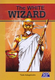 Cover of: The white wizard by 'Tade Adegbindin