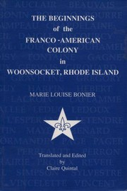 Cover of: The beginnings of the Franco-American colony in Woonsocket, Rhode Island | Marie Louise Bonier