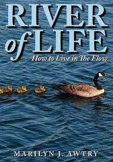 River of Life by Marilyn J. Awtry