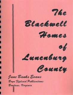 The Blackwell Homes of Lunenburg County by June Banks Evans