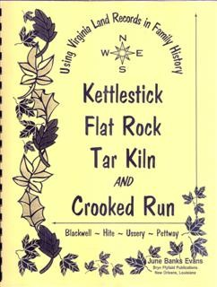Kettlestick, Flat Rock, Tar Kiln, and Crooked Run by June Banks Evans