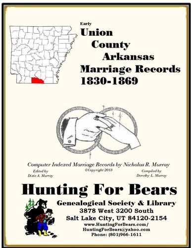 Early Union County Arkansas Marriage Records Vol 3 1846-1994 by Nicholas Russell Murray, Dorothy Ledberrer Murray
